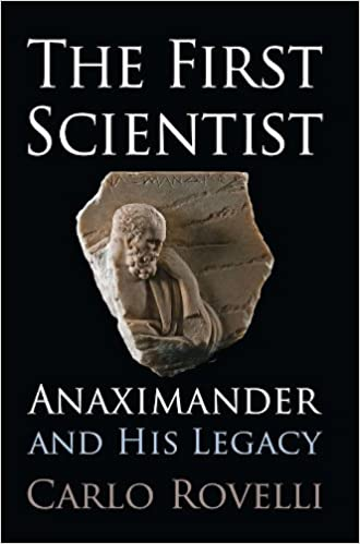 The First Scientist Anaximander and His Legacy  Rovelli, Carlo