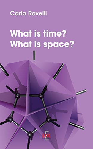 What is time? What is space? (I Dialoghi)  Carlo Rovelli