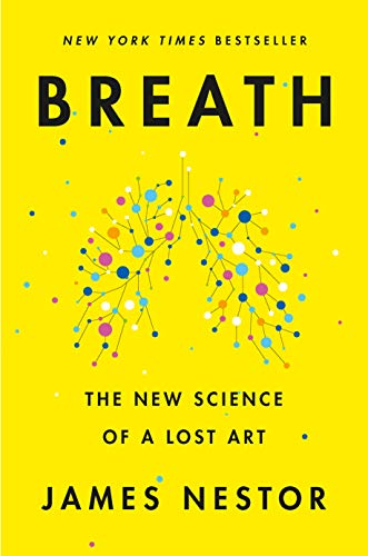 Breath The New Science of a Lost Art -  edition by Nestor, James. Health, Fitness & Dieting   @ .