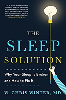 The Sleep Solution Why Your Sleep is Broken and How to Fix It -  edition by Winter, W. Chris. Health, Fitness & Dieting   @ .