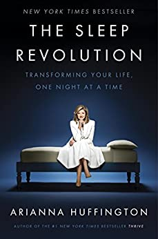 The Sleep Revolution Transforming Your Life, One Night at a Time -  edition by Huffington, Arianna. Health, Fitness & Dieting   @ .