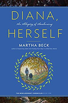 Diana, Herself An Allegory of Awakening -  edition by Beck, Martha. Self-Help   @ .