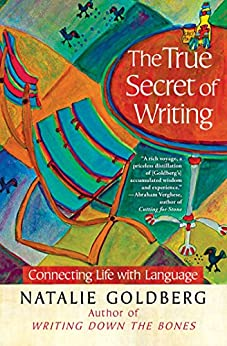The True Secret of Writing Connecting Life with Language -  edition by Goldberg, Natalie. Reference   @ .