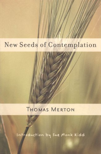 New Seeds of Contemplation -  edition by Merton, Thomas, Kidd, Sue Monk. Religion & Spirituality   @ .