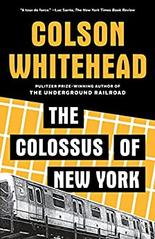 The Colossus of New York  Whitehead, Colson