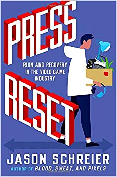 Press Reset Ruin and Recovery in the Video Game Industry (9781538735497) Schreier, Jason
