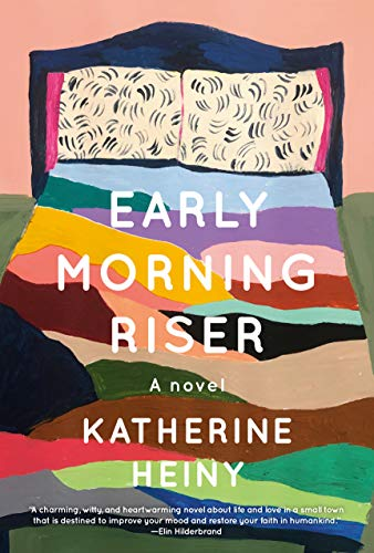 Early Morning Riser A novel -  edition by Heiny, Katherine. Literature & Fiction   @ .