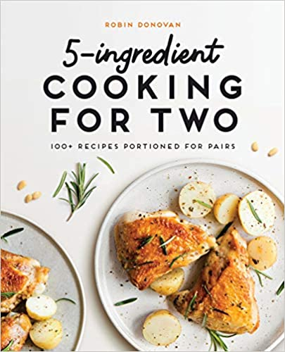 -Ingredient Cooking for Two  Recipes Portioned for Pairs Donovan, Robin