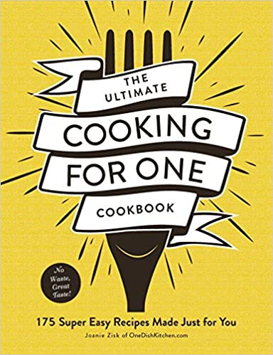 The Ultimate Cooking for One Cook  Super Easy Recipes Made Just for You Zisk, Joanie