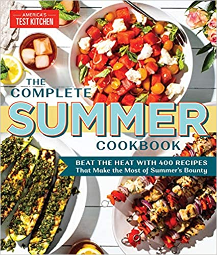 The Complete Summer Cook Beat the Heat with  Recipes that Make the Most of Summer's Bounty (The Complete ATK Cook Series) America's Test Kitchen