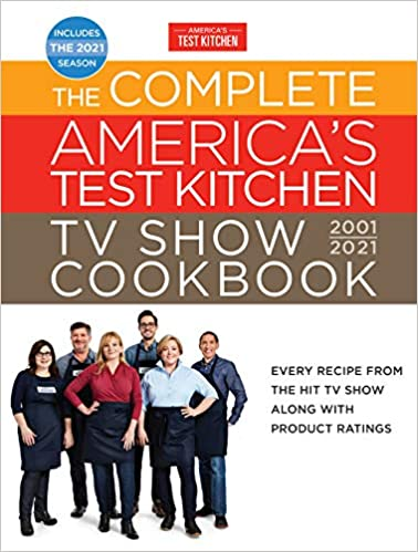 The Complete America's Test Kitchen TV Show Cook - Every Recipe from the HIt TV Show Along with Product Ratings Includes the  Season (Complete ATK TV Show Cook) America's Test Kitchen