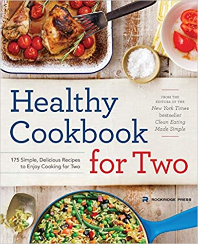Healthy Cook for Two  Simple, Delicious Recipes to Enjoy Cooking for Two Michelle Anderson