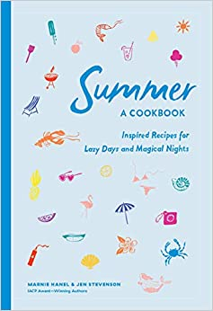 Summer A Cook Inspired Recipes for Lazy Days and Magical Nights Hanel, Marnie, Stevenson, Jen