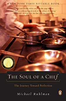 The Soul of a Chef The Journey Toward Perfection -   by Ruhlman, Michael. Cook, Food & Wine   @ .