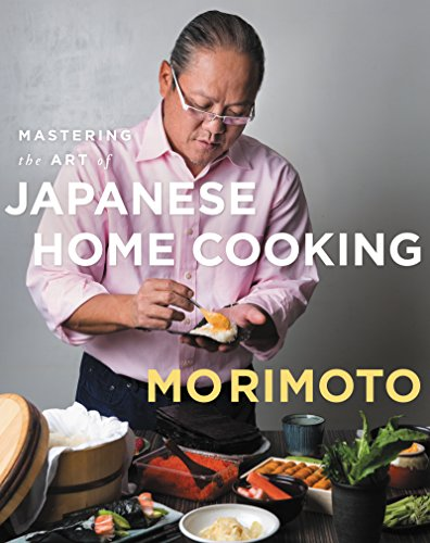 Mastering the Art of Japanese Home Cooking -   by Morimoto, Masaharu. Cook, Food & Wine   @ .
