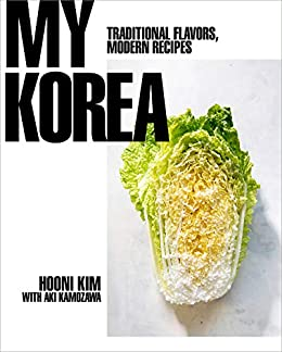 My Korea Traditional Flavors, Modern Recipes  Kamozawa, Aki