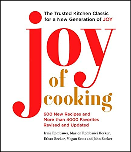 Joy of Cooking   Fully Revised and Updated Rombauer, Irma S., Becker, Marion Rombauer, Becker, Ethan, Becker, John, Scott, Megan