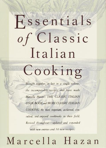 Essentials of Classic Italian Cooking A Cook -   by Hazan, Marcella. Cook, Food & Wine   @ .