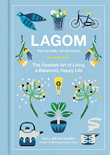 Lagom Not Too Little Not Too Much The Swedish Art of Living a Balanced Happy Life - by Brantmark Niki Religion Spirituality @