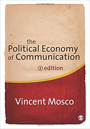 The Political Economy of Communication Mosco Vincent
