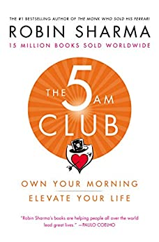The AM Club Own Your Morning Elevate Your Life Sharma Robin