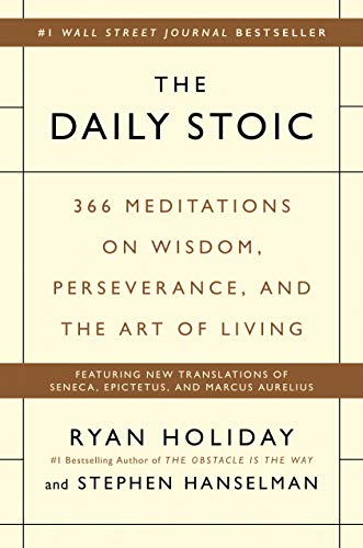 The Daily Stoic Meditations on Wisdom Perseverance and the Art of Living Holiday Ryan Hanselman Stephen Politics Social Sciences