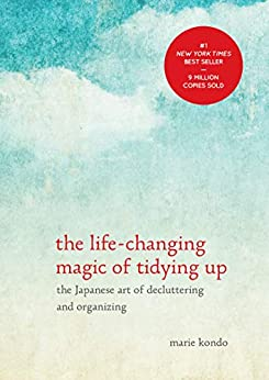 The Life Changing Magic of Tidying Up The Japanese Art of Decluttering and Organizing The Life Changing Magic of Tidying Up Kond Marie Arts Photography