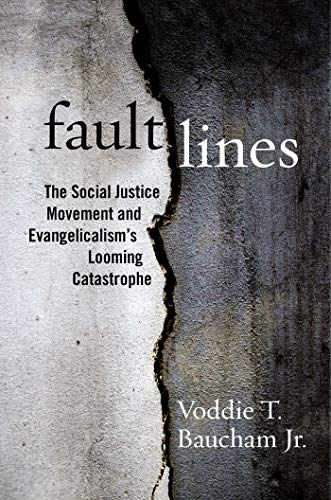 Fault Lines The Social Justice Movement and Evangelicalism s Looming Catastrophe Baucham Jr Voddie Religion Spirituality