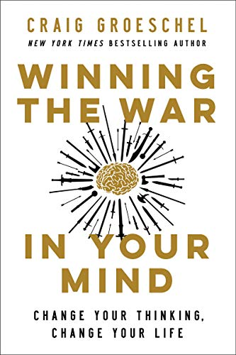 Winning the War in Your Mind Change Your Thinking Change Your Life Groeschel Craig Religion Spirituality