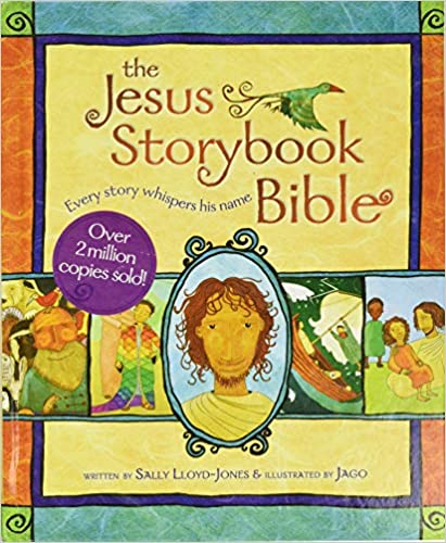 The Jesus Story Bible Every Story Whispers His Name Sally Lloyd Jones Jago