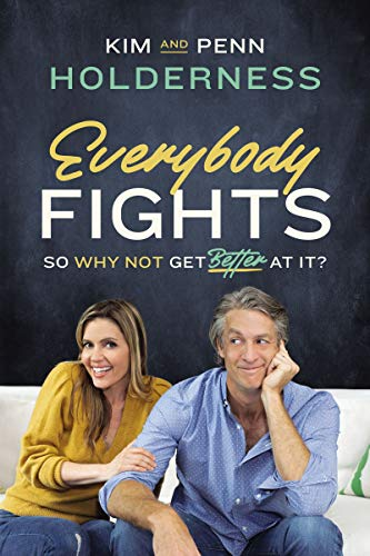 Everybody Fights So Why Not Get Better at It Holderness Kim Holderness Penn Religion Spirituality