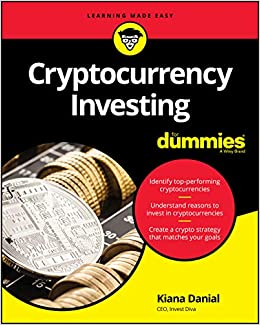 Cryptocurrency Investing For Dummies Kiana Danial