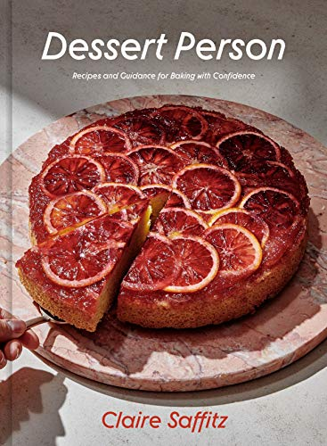Dessert Person Recipes and Guidance for Baking with Confidence Saffitz Claire Cook Food Wine