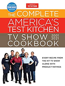 The Complete America s Test Kitchen TV Show Cook Every Recipe from the HIt TV Show Along with Product Ratings Includes the Season Complete ATK TV Show Cook America s Test Kitchen