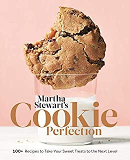 Martha Stewart s Cookie Perfection Recipes to Take Your Sweet Treats to the Next Level A Baking Editors of Martha Stewart Living Cook Food Wine