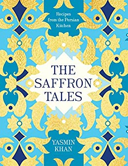 The Saffron Tales Recipes from the Persian Kitchen Khan Yasmin Cook Food Wine