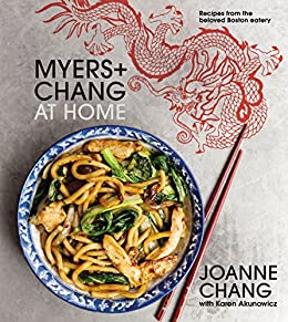 Myers Chang at Home Recipes from the Beloved Boston Eatery Chang Joanne Akunowicz Karen Cook Food Wine