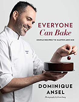 Everyone Can Bake Simple Recipes to Master and Mix Ansel Chef Dominique Cook Food Wine