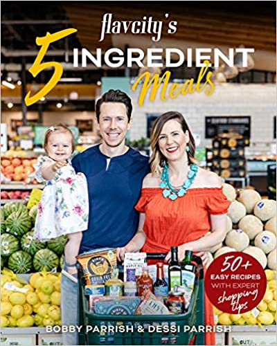 Flavcity s Ingredient Meals Easy Recipes with Expert Shopping Tips Parrish Bob Parrish Dessi