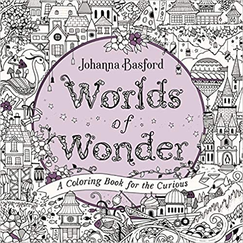 Worlds of Wonder A Coloring for the Curious Basford Johanna