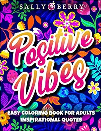 Easy Coloring for Adults Inspirational Quotes Simple Large Print Coloring Pages with Positive and Good Vibes Inspirational Quotes Anti stress Coloring for Seniors Beginners Girls Berry Sally