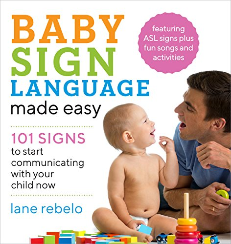 Ba Sign Language Made Easy Signs to Start Communicating with Your Child Now Rebelo Lane Reference
