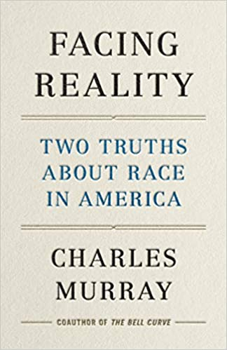 Facing Reality Two Truths about Race in America Murray Charles