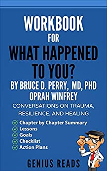 Work for What Happened to You By Bruce D Perry MD PhD Oprah Winfrey Conversations on Trauma Resilience and Healing Reads Genius