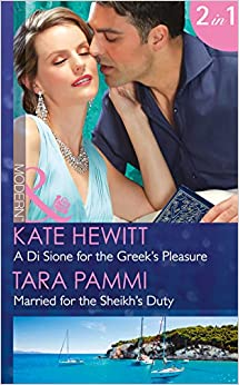 A DI Sione for the Greek s Pleasure A DI Sione for the Greek s Pleasure Married for the Sheikh s Duty Mills Boon Modern the Billionaire s Legacy Hewitt Kate