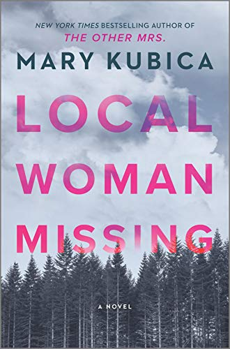 Local Woman Missing A Novel Kubica Mary