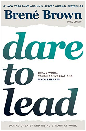Dare to Lead Brave Work Tough Conversations Whole Hearts Brown Bren