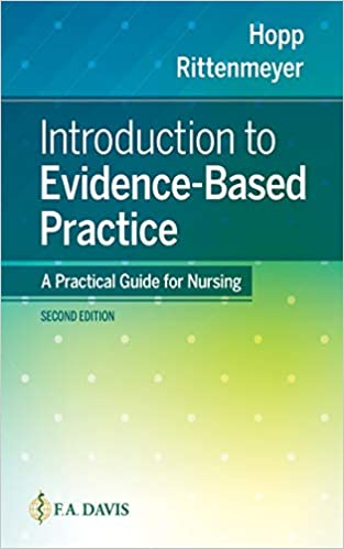 Introduction to Evidence Based Practice A Practical Guide for Nursing Hopp Lisa Rittenmeyer Leslie Professional Technical