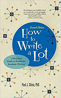 How to Write a Lot A Practical Guide to Productive Academic Writing Silvia Paul J Health Fitness Dieting