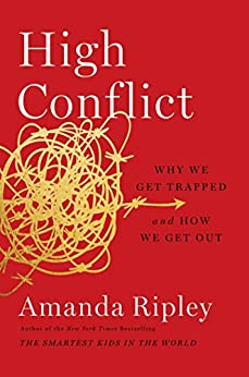 High Conflict Why We Get Trapped and How We Get Out Ripley Amanda Health Fitness Dieting